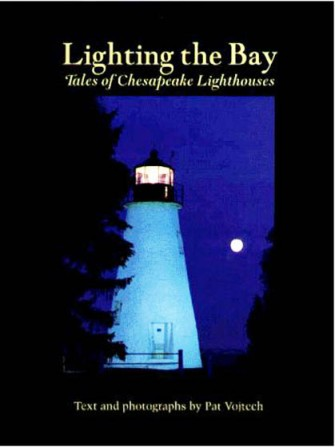 Lighting the Bay: Tales of Chesapeake Lighthouses - a book by Pat Vojtech